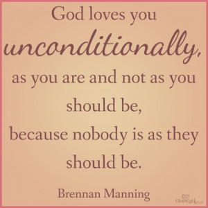 ... Brennan Man Quotes, Faith, God Love, Brennan Manning, Unconditional