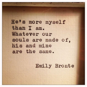 Emily Bronte love quote that is great for vows, on programs, table ...