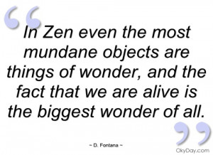 in zen even the most mundane objects are d