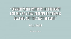 Common participation in the Eucharist can only be a final outcome of ...
