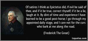 Of satires I think as Epictetus did, If evil be said of thee, and if ...