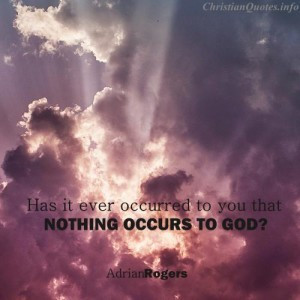 adrian rogers quote images adrian rogers nothing occurs to god