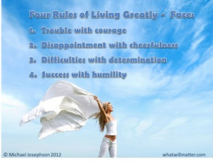 QUOTE & POSTER: Four Rules of Living Greatly – Face: 1. Trouble with ...