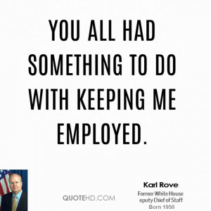 Karl Rove Quotes