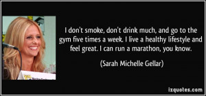 don't smoke, don't drink much, and go to the gym five times a week ...