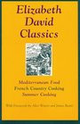 Elizabeth David Classics Mediterranean Food French Country Cooking ...