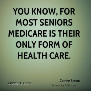 corrine-brown-corrine-brown-you-know-for-most-seniors-medicare-is.jpg