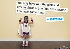 11 Inspirational Quotes From Superheroes That Might Give You ...