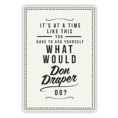 ... Don Do? Art Print dotandbo.com #mad_men #don_draper #art #print #quote