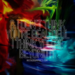 yourself with this I Think Youre Beyond Beautiful Lil Wayne Quote ...