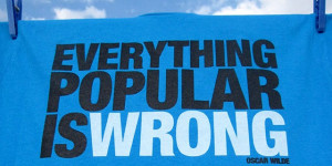 Everything Popular Is Wrong