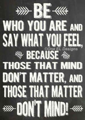 Be Who You Are, And Say What You Feel - Dr. Seuss Quote - Chalkboard ...