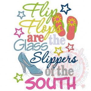 Sayings (4085) Flip Flops Glass Slippers of the South 5x7