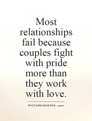 Most relationships fail because couples fight with pride more than ...