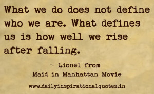 What We do does not define who we are.what defines us is how well we ...