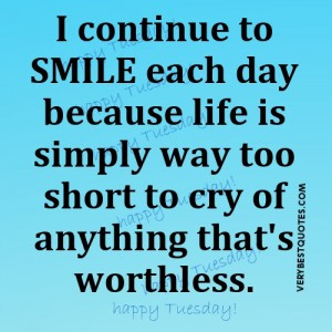 Morning Quotes – I continue to smile each day because life is simply ...