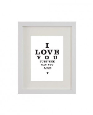 Framed Print. Famous Quotes. I love you just the way by LOVETOB