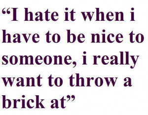 hate it when…