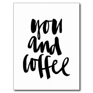 FAVORITE THINGS YOU AND COFFEE CUTE FLIRTY SAYINGS POST CARD