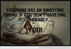 Everyone Has An Annoying Friend