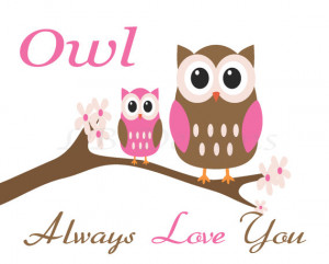 Owl Always Love You Pink and Brown Owl Nursery Quote Print - 8x10