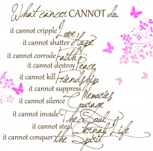 Brain Cancer Quotes And Sayings Cancer+cannot+do+quote+3b+pink ...
