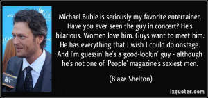 Michael Buble is seriously my favorite entertainer. Have you ever seen ...