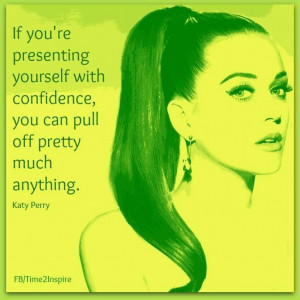Confidence Katy Perry quote via