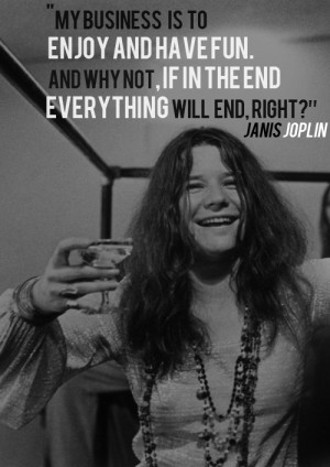 Janis Joplin Love Quotes | 14 Quotes That Will Make You Fall In Love ...