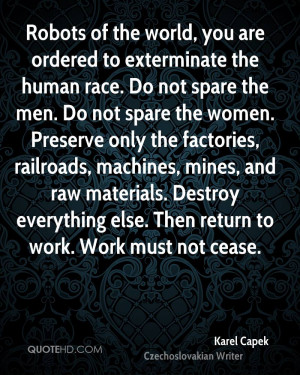 Robots of the world, you are ordered to exterminate the human race. Do ...