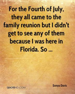... july they all came to the family reunion but i didn t get to see any