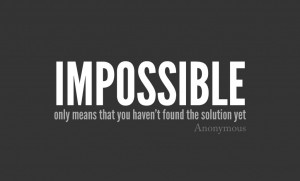 Because a thing seems difficult for you, do not think it impossible ...