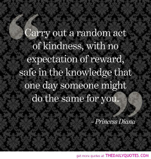 carry out random act of kindness princess diana quotes sayings ...