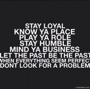 Loyal Tumblr Quotes Stay loyal