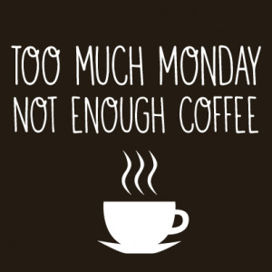 10 Coffee Quotes to Get You through Monday