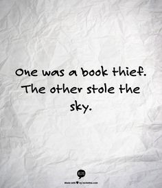 One was a book thief. The other stole the sky. The Book Thief by ...