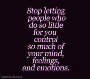 Stop letting people control you... friendship quote friends emotions ...