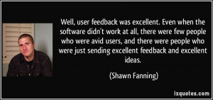 Well, user feedback was excellent. Even when the software didn't work ...
