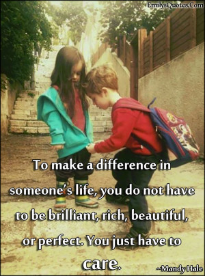 Make A Difference In Someones Life Quotes. QuotesGram