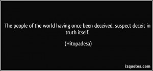 The people of the world having once been deceived, suspect deceit in ...