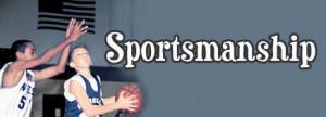 Website kidshealth.org defines Sportsmanship as playing fair ...