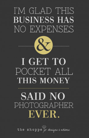 SHOPPE SATIRE ~ HUMOR FOR PHOTOGRAPHERS ~ ARE YOU RICH YET?