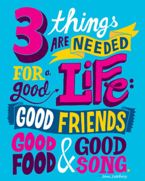 Quotes From Songs 2013 Friends Good Food And Good Song Poster Friends ...