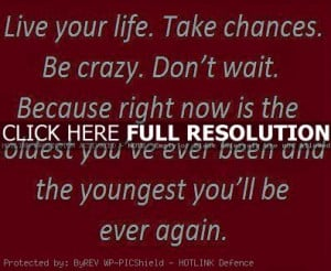 life, meaningful, quotes, witty, sayings, live your life