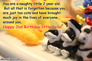 You are a naughty little 2 year old. But all that is forgotten because ...