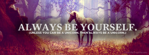 be yourself funny quote quotes unicorn 2013 07 27