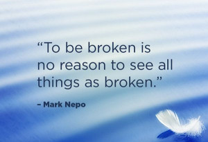 Love this! Mark Nepo Quotes on Being Present and Recognizing Life's ...