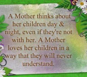 Mother Loves Her Children ALWAYS...