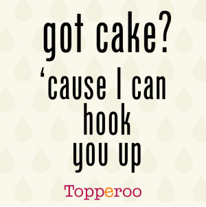 topperoo p img[got cake? 'cause i can hook you up]