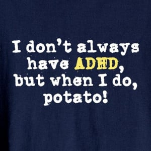 ADHD Humor - Humor Mental Health Quote ADHD ADD attention deficit ...